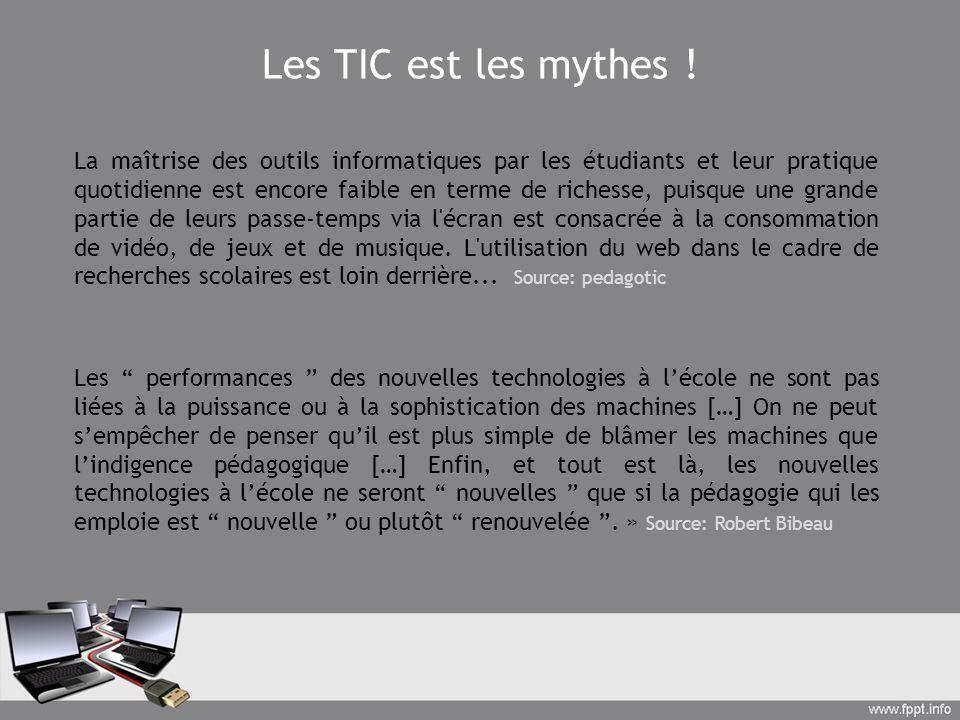 Les TIC est les mythes ! La maîtrise des outils informatiques par les étudiants et leur pratique quotidienne est encore faible en terme de richesse, p