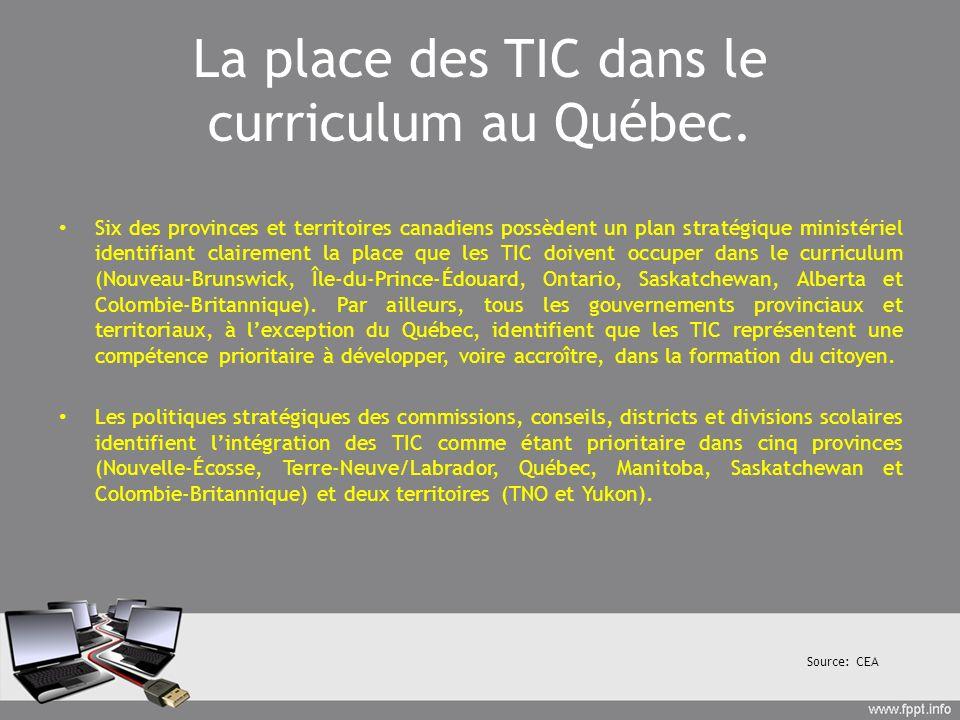 La place des TIC dans le curriculum au Québec. Six des provinces et territoires canadiens possèdent un plan stratégique ministériel identifiant claire
