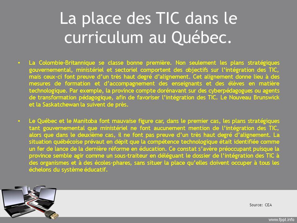 La place des TIC dans le curriculum au Québec. La Colombie-Britannique se classe bonne première. Non seulement les plans stratégiques gouvernemental,