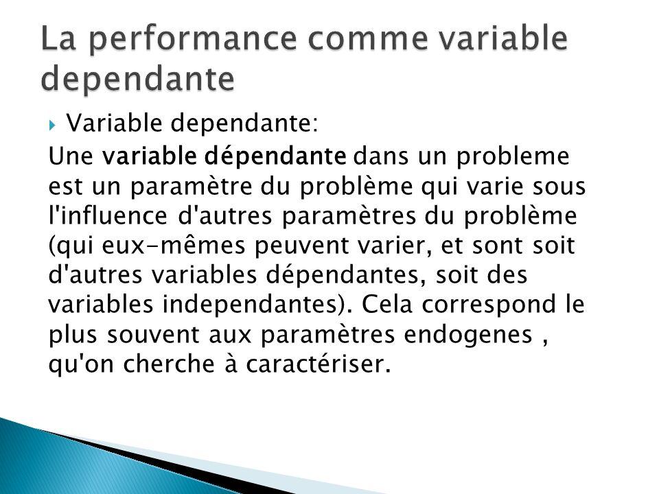 Variable dependante: Une variable dépendante dans un probleme est un paramètre du problème qui varie sous l'influence d'autres paramètres du problème