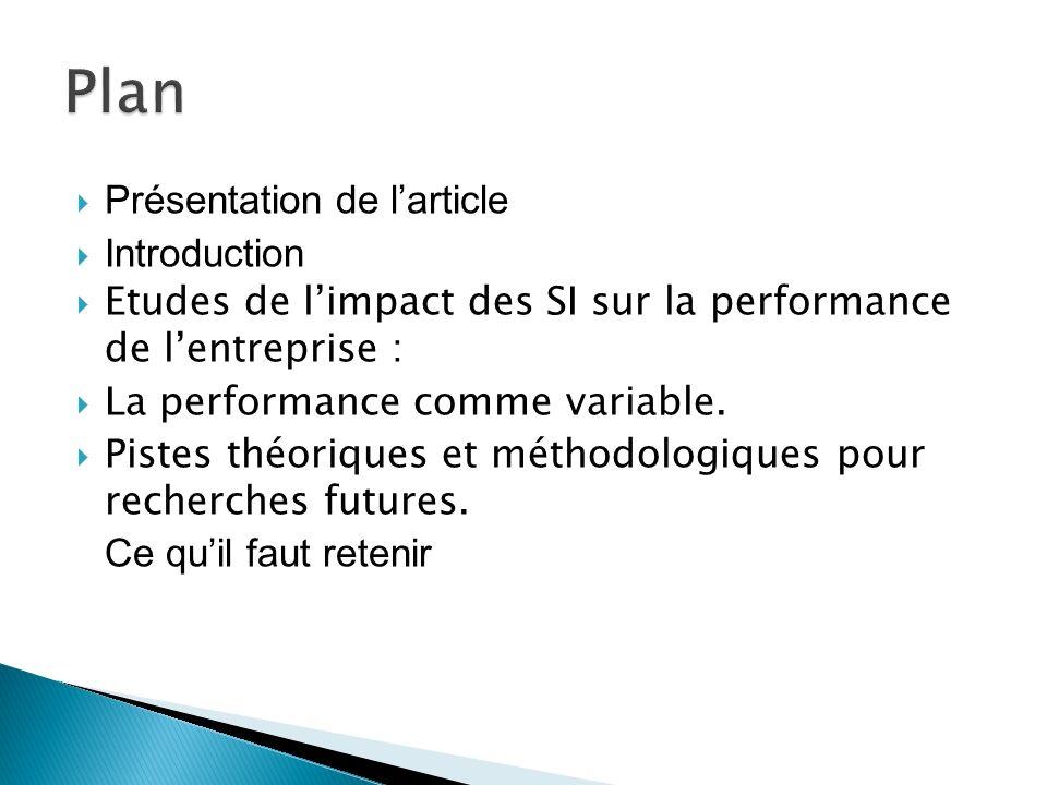 Présentation de larticle Introduction Etudes de limpact des SI sur la performance de lentreprise : La performance comme variable. Pistes théoriques et