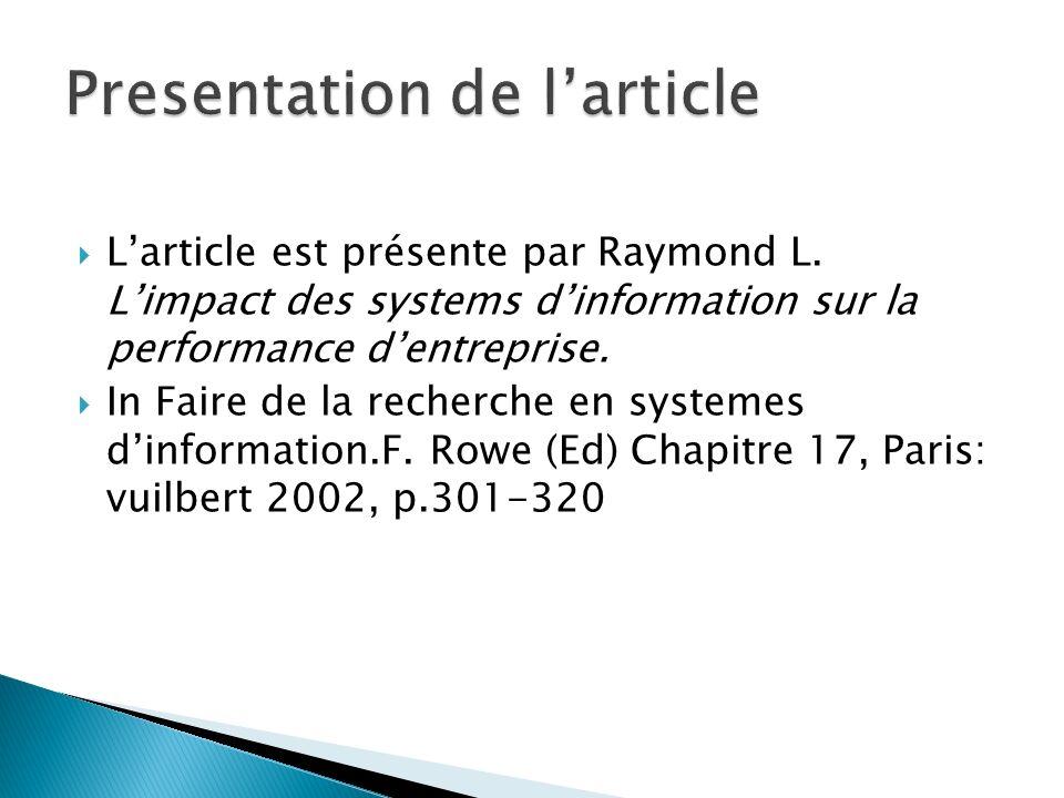 Larticle est présente par Raymond L. Limpact des systems dinformation sur la performance dentreprise. In Faire de la recherche en systemes dinformatio