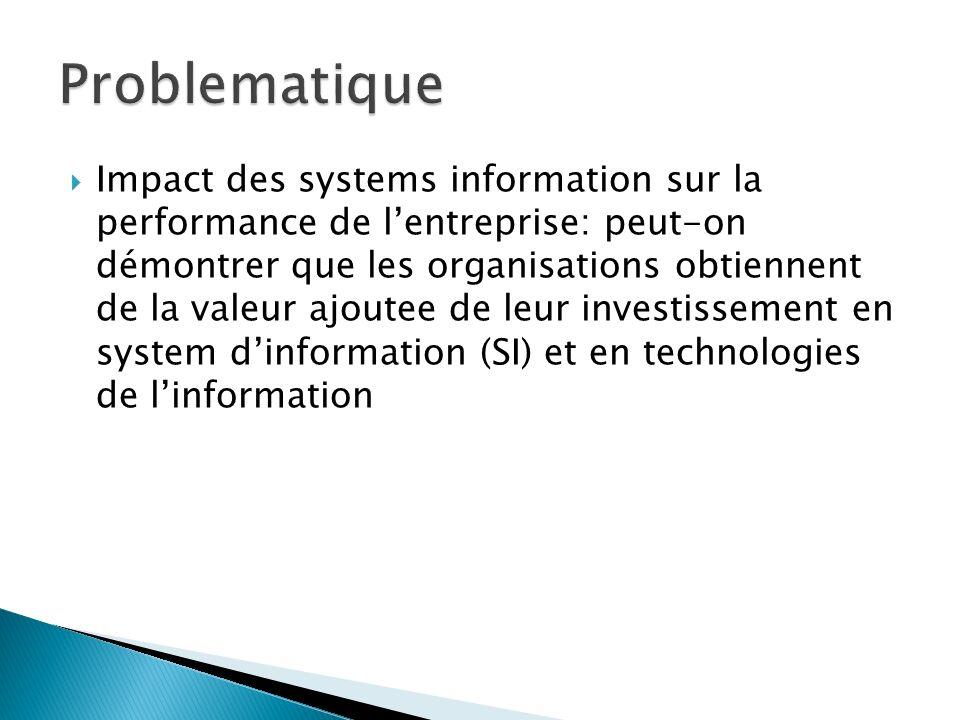 Impact des systems information sur la performance de lentreprise: peut-on démontrer que les organisations obtiennent de la valeur ajoutee de leur inve