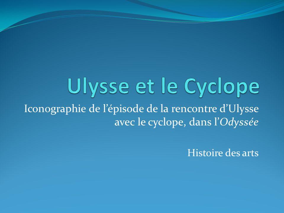 Iconographie de lépisode de la rencontre dUlysse avec le cyclope, dans lOdyssée Histoire des arts