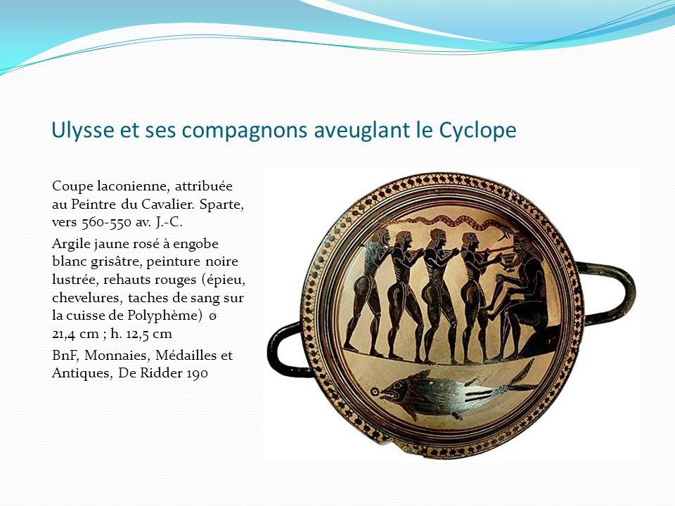 Ulysse et ses compagnons aveuglant le Cyclope Coupe laconienne, attribuée au Peintre du Cavalier. Sparte, vers 560-550 av. J.-C. Argile jaune rosé à e