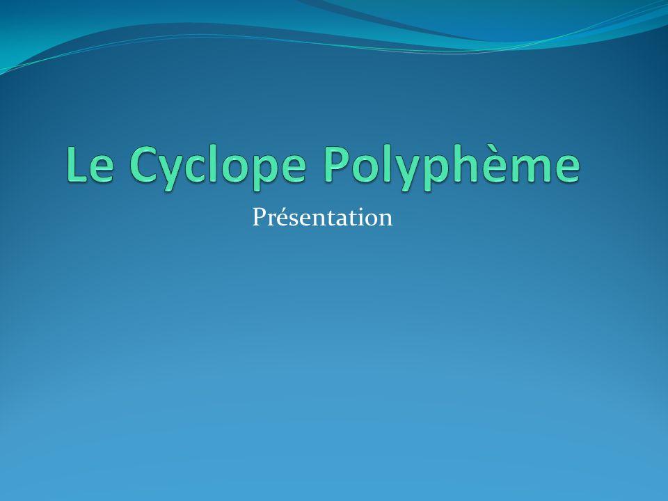Le cyclope Polyphème, fils de Poséidon et de la nymphe Thoosa, connaîtra une aventure amoureuse avec la nymphe Galatée.