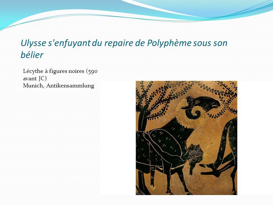 Ulysse s'enfuyant du repaire de Polyphème sous son bélier Lécythe à figures noires (590 avant JC) Munich, Antikensammlung