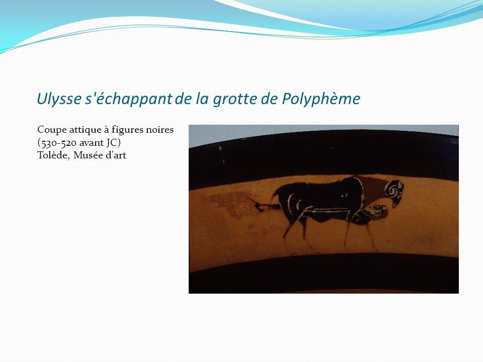 Ulysse s'échappant de la grotte de Polyphème Coupe attique à figures noires (530-520 avant JC) Tolède, Musée d'art