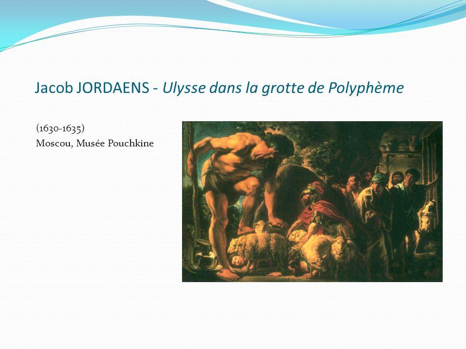 Jacob JORDAENS - Ulysse dans la grotte de Polyphème (1630-1635) Moscou, Musée Pouchkine