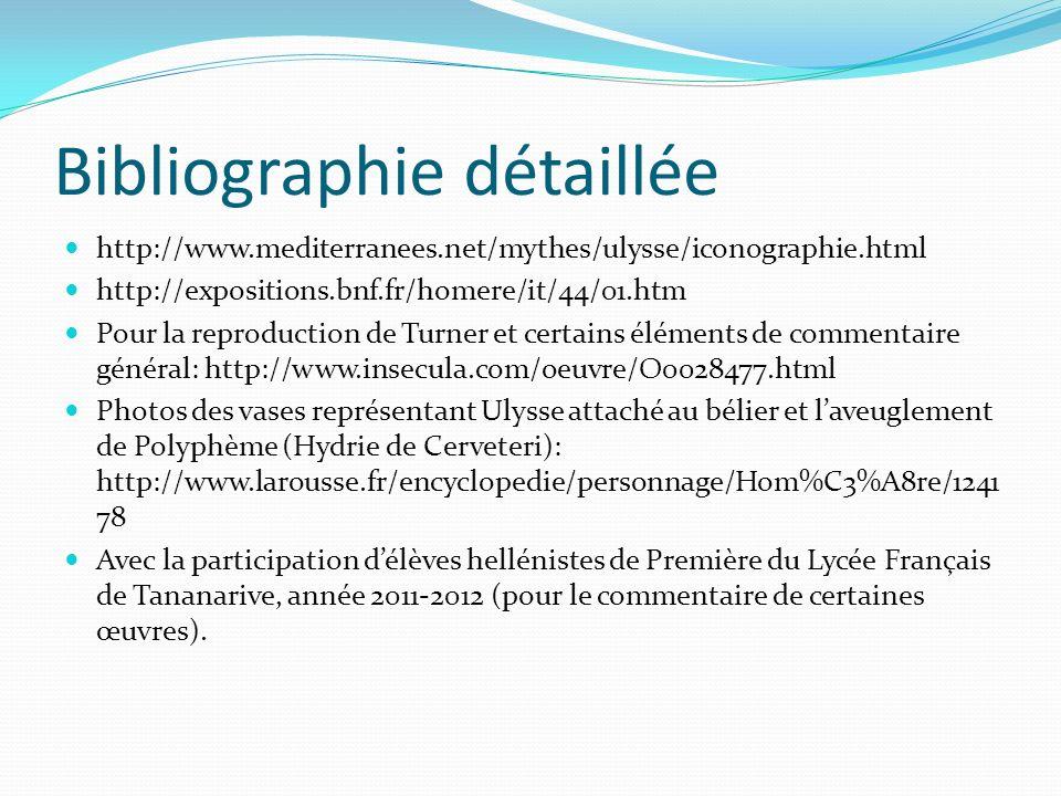 Bibliographie détaillée http://www.mediterranees.net/mythes/ulysse/iconographie.html http://expositions.bnf.fr/homere/it/44/01.htm Pour la reproductio