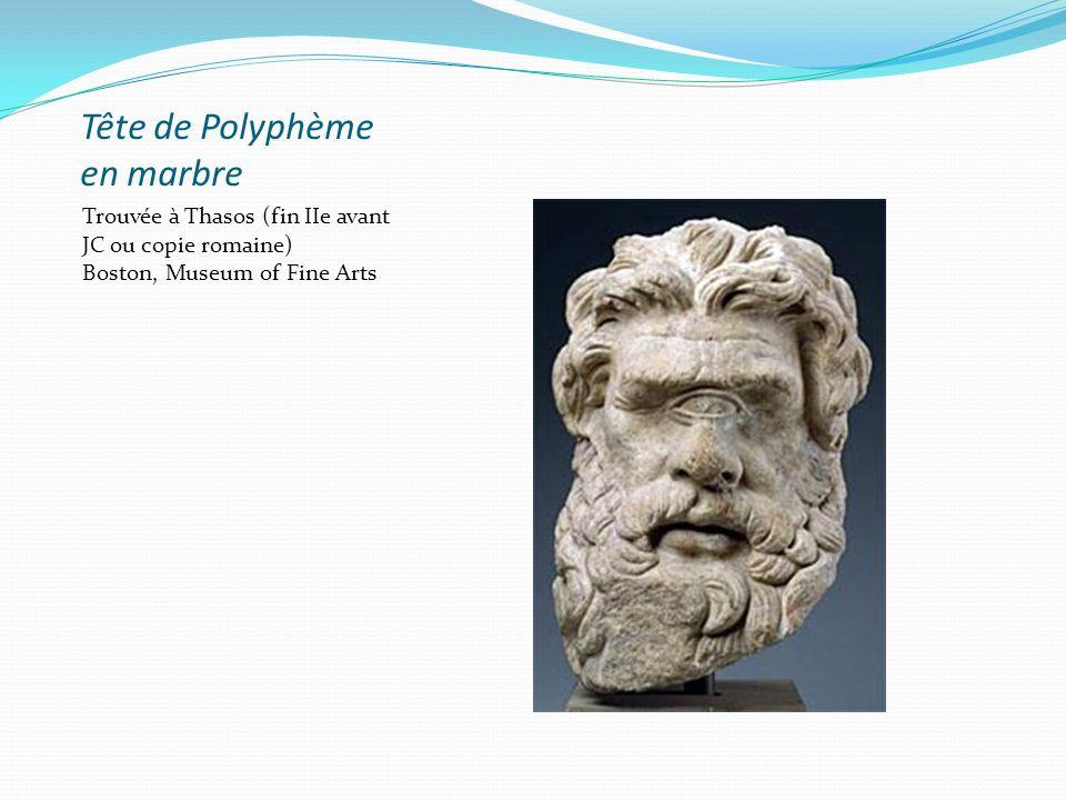 Tête de Polyphème en marbre Trouvée à Thasos (fin IIe avant JC ou copie romaine) Boston, Museum of Fine Arts