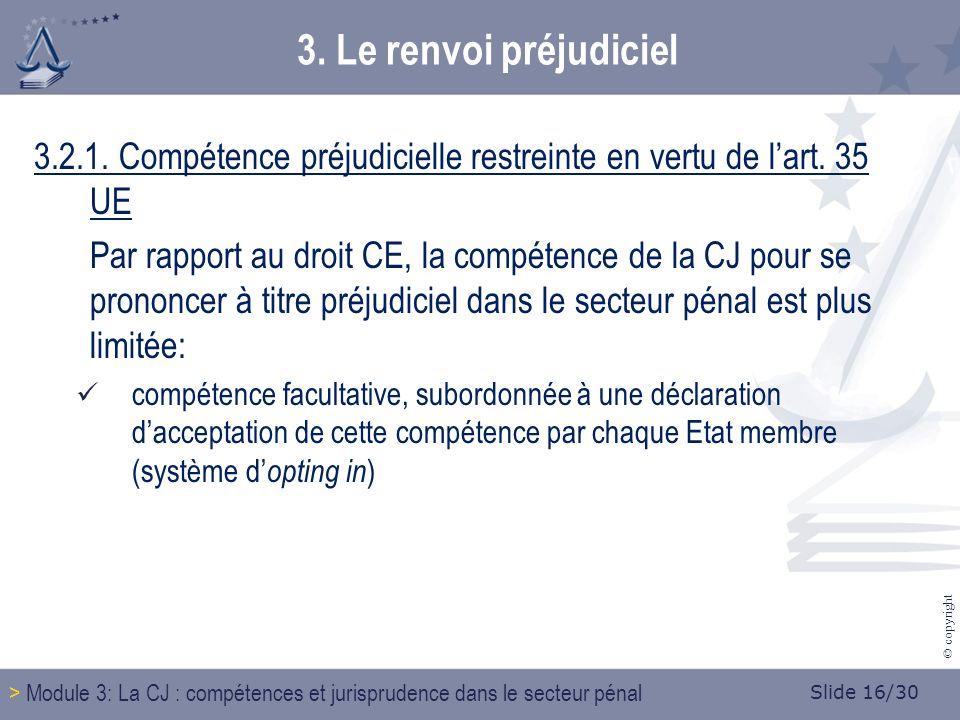 Slide 16/30 © copyright 3. Le renvoi préjudiciel 3.2.1.