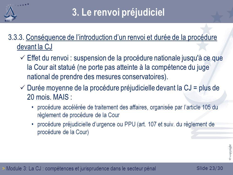 Slide 23/30 © copyright 3. Le renvoi préjudiciel 3.3.3.