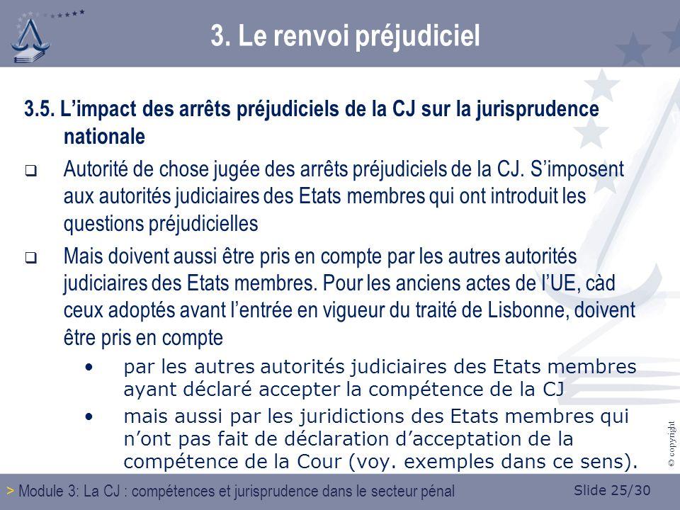 Slide 25/30 © copyright 3. Le renvoi préjudiciel 3.5.