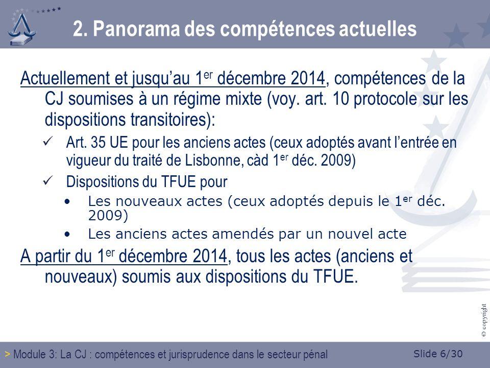 Slide 7/30 © copyright 2.1.Compétences telles quorganisées par lart.