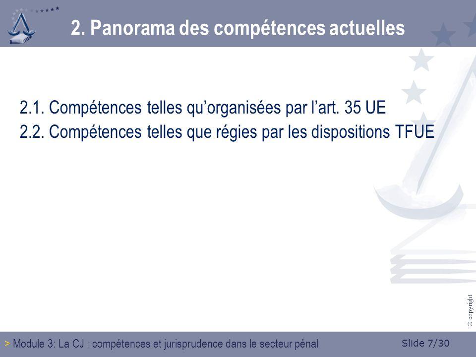 Slide 7/30 © copyright 2.1. Compétences telles quorganisées par lart.
