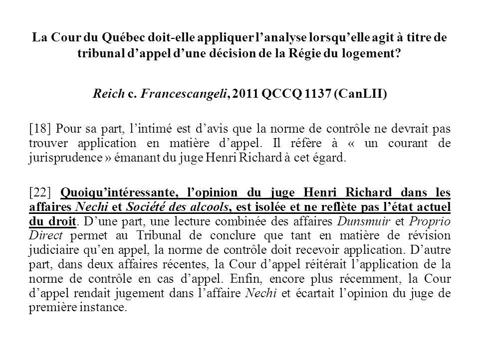 La Cour du Québec doit-elle appliquer lanalyse lorsquelle agit à titre de tribunal dappel dune décision de la Régie du logement? Reich c. Francescange