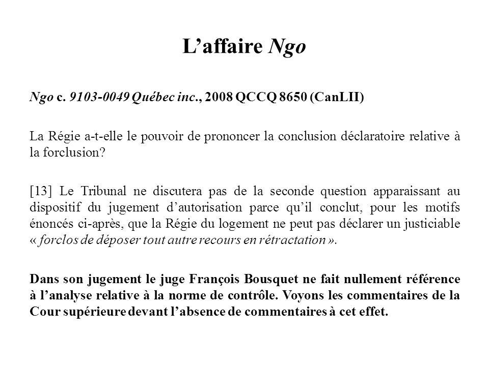 Laffaire Ngo Ngo c. 9103-0049 Québec inc., 2008 QCCQ 8650 (CanLII) La Régie a-t-elle le pouvoir de prononcer la conclusion déclaratoire relative à la