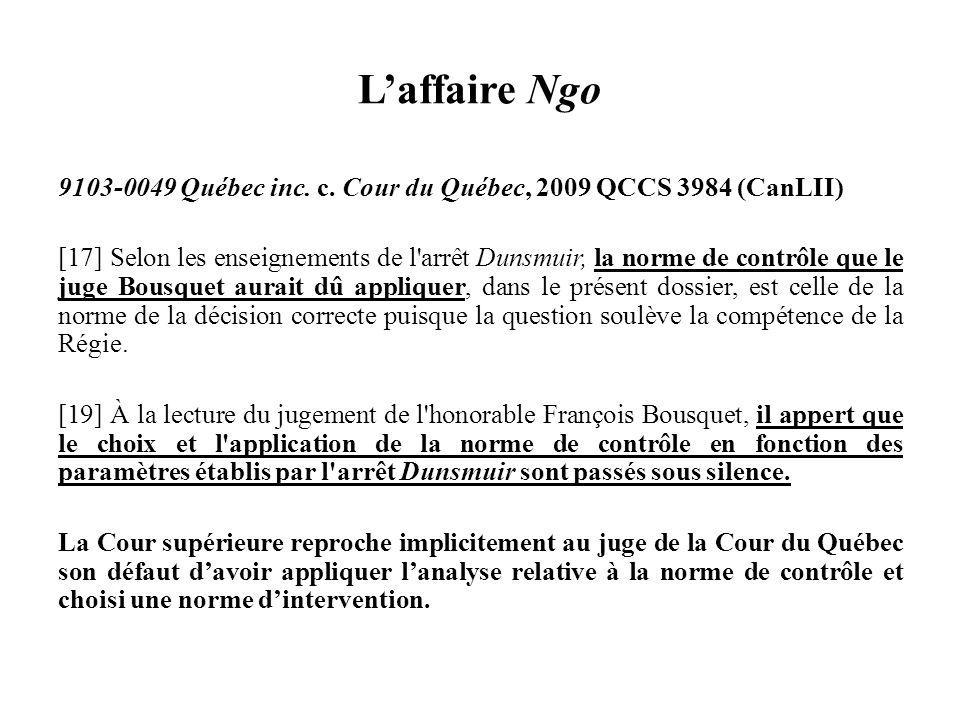 STATISTIQUES Voir Annexe F et Tableau 2 Avant Dunsmuir De 2000 à 2008, 64 jugements rendus 19 déclarent lanalyse inapplicable soit dans 30 % 3 appliquent la norme manifestement déraisonnable soit dans 4 % 14 appliquent la norme raisonnable simpliciter soit dans 22 % 28 appliquent la norme de la décision correcte soit dans 44 % Dans 70 % des cas la Cour du Québec applique lanalyse pragmatique et fonctionnelle Depuis Dunsmuir De 2008 à 2011, 54 jugements rendus 29 déclarent lanalyse inapplicable soit dans 53 % 6 appliquent la norme de la décision raisonnable soit dans 11 % 19 appliquent la norme de la décision correcte soit dans 33 % Dans 47 % des cas la Cour du Québec applique lanalyse relative à la norme de contrôle