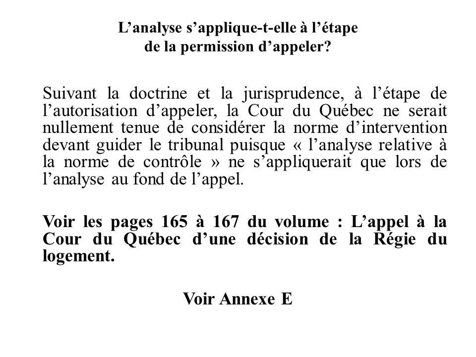 Les courants jurisprudentiels au sein de la Cour du Québec Voir Annexe G Lanalyse ne trouverait ap- plication en aucune circons-tance quil y ait présentation dune preuve ou non.