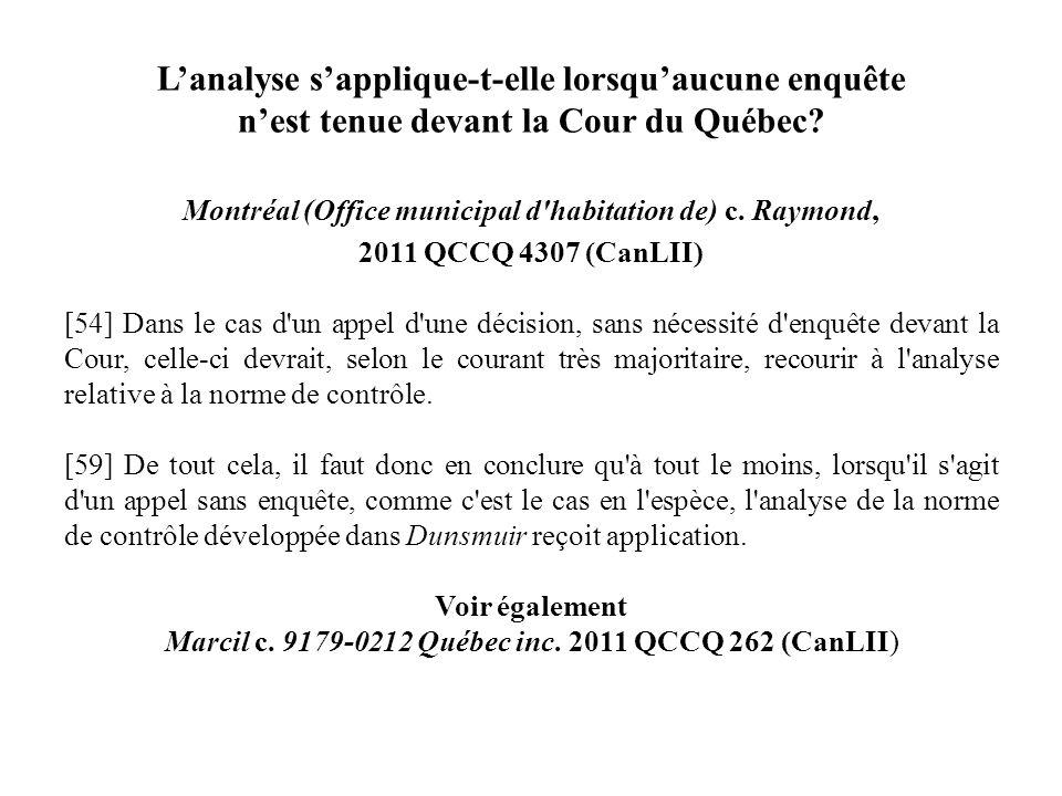 Lanalyse sapplique-t-elle lorsquaucune enquête nest tenue devant la Cour du Québec? Montréal (Office municipal d'habitation de) c. Raymond, 2011 QCCQ