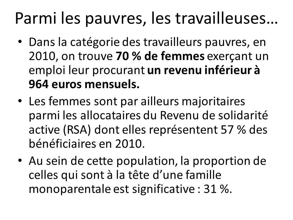Parmi les pauvres, les travailleuses… Dans la catégorie des travailleurs pauvres, en 2010, on trouve 70 % de femmes exerçant un emploi leur procurant un revenu inférieur à 964 euros mensuels.