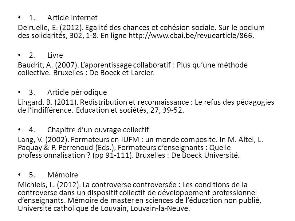 1.Article internet Delruelle, E. (2012). Egalité des chances et cohésion sociale. Sur le podium des solidarités, 302, 1-8. En ligne http://www.cbai.be