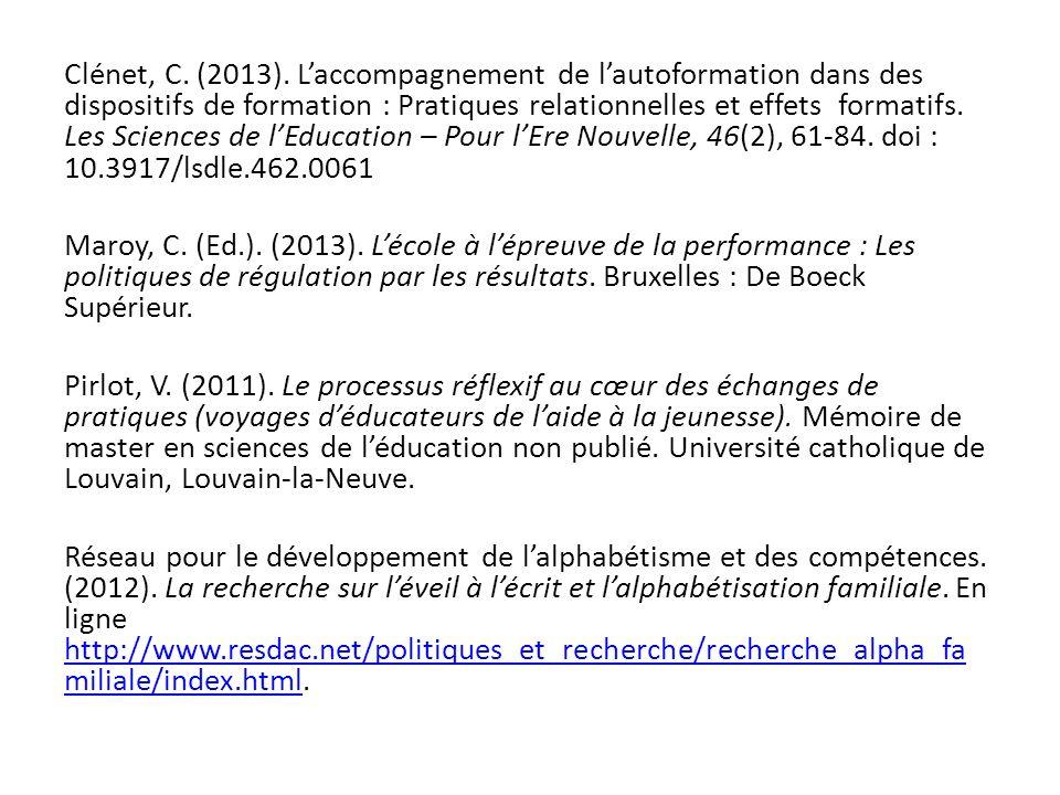 Clénet, C. (2013). Laccompagnement de lautoformation dans des dispositifs de formation : Pratiques relationnelles et effets formatifs. Les Sciences de