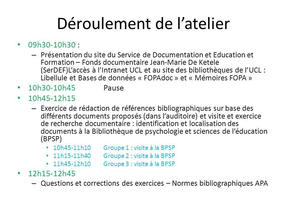 Déroulement de latelier 09h30-10h30 : – Présentation du site du Service de Documentation et Education et Formation – Fonds documentaire Jean-Marie De