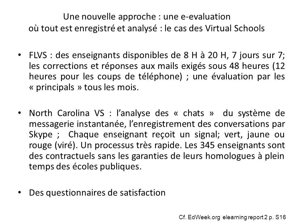 Une nouvelle approche : une e-evaluation où tout est enregistré et analysé : le cas des Virtual Schools FLVS : des enseignants disponibles de 8 H à 20