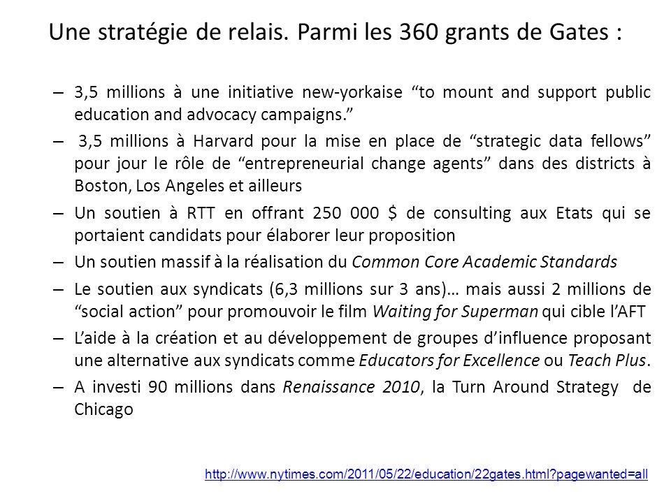 Une stratégie de relais. Parmi les 360 grants de Gates : – 3,5 millions à une initiative new-yorkaise to mount and support public education and advoca