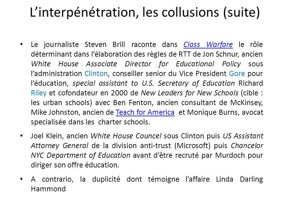 Linterpénétration, les collusions (suite) Le journaliste Steven Brill raconte dans Class Warfare le rôle déterminant dans lélaboration des règles de R