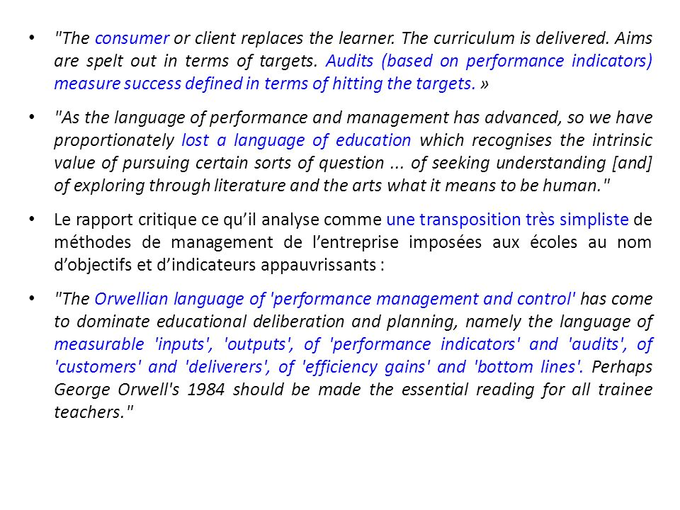 The consumer or client replaces the learner.The curriculum is delivered.