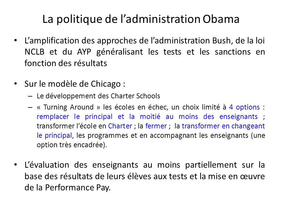 La politique de ladministration Obama Lamplification des approches de ladministration Bush, de la loi NCLB et du AYP généralisant les tests et les san