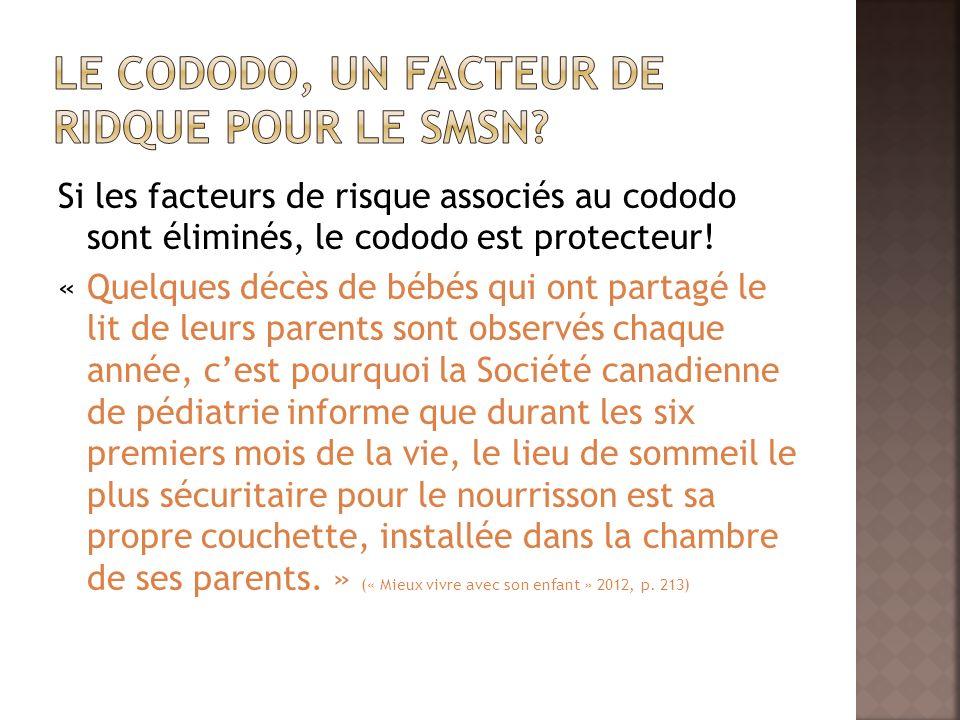 Si les facteurs de risque associés au cododo sont éliminés, le cododo est protecteur! « Quelques décès de bébés qui ont partagé le lit de leurs parent