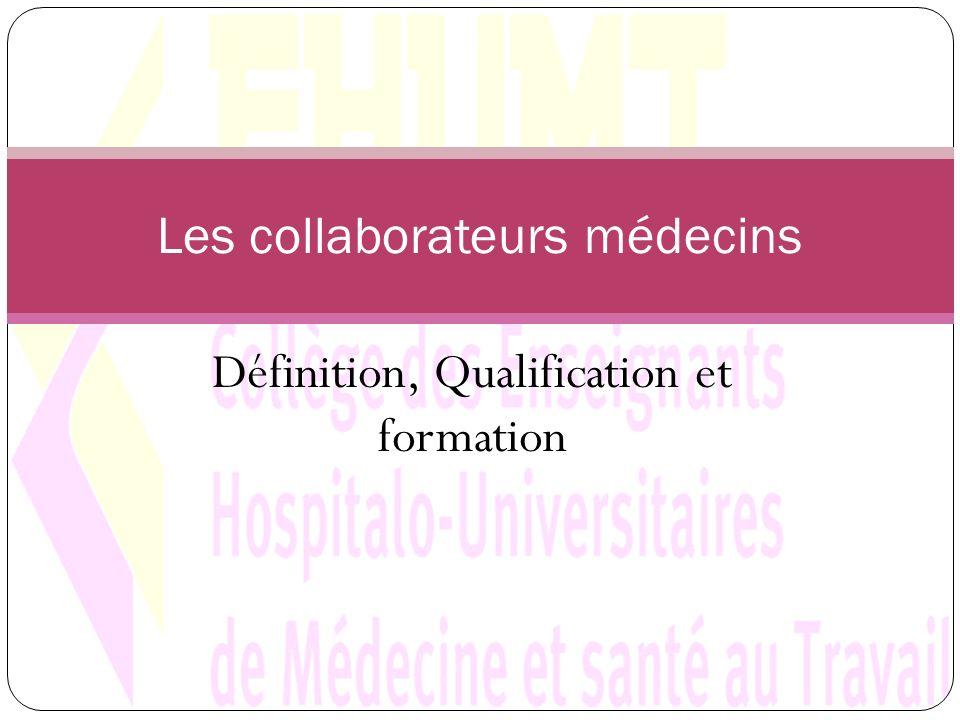 Définition, Qualification et formation Les collaborateurs médecins