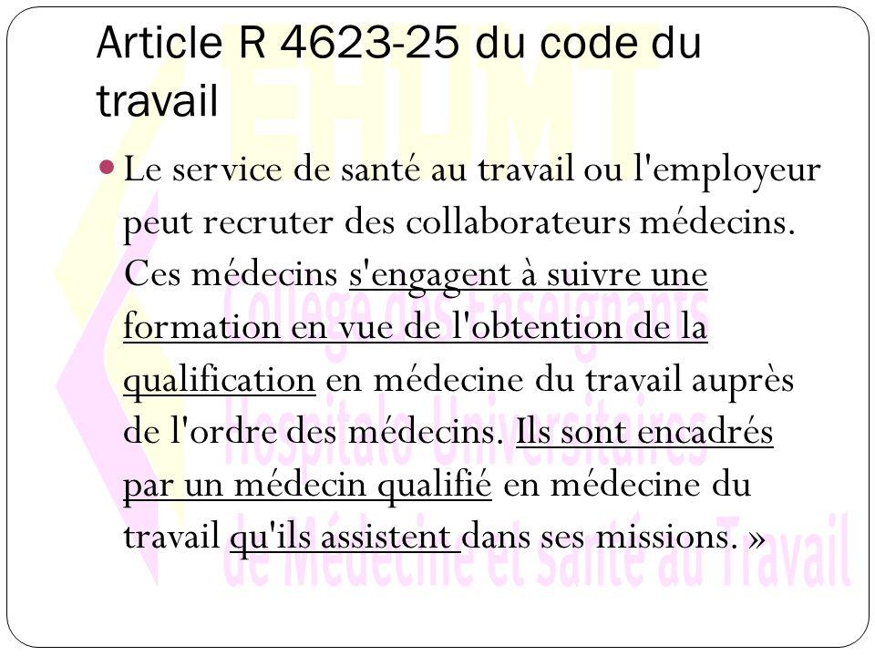 Article R 4623-25 du code du travail Le service de santé au travail ou l employeur peut recruter des collaborateurs médecins.