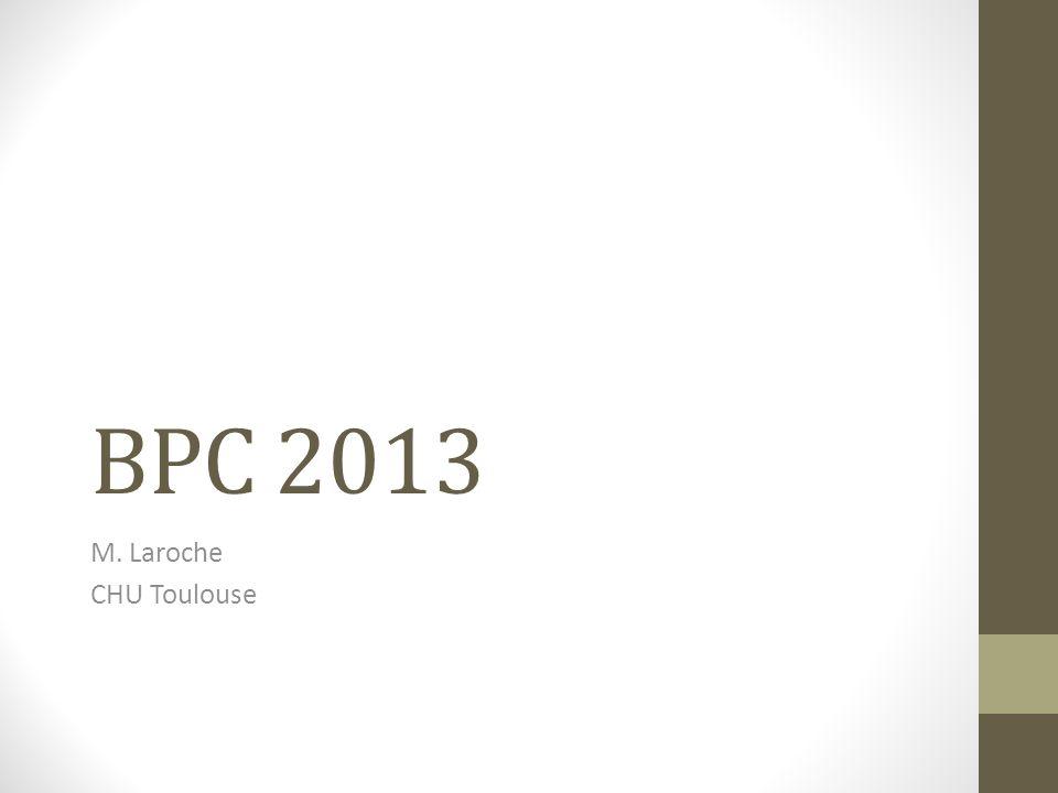 BPC 2013 M. Laroche CHU Toulouse