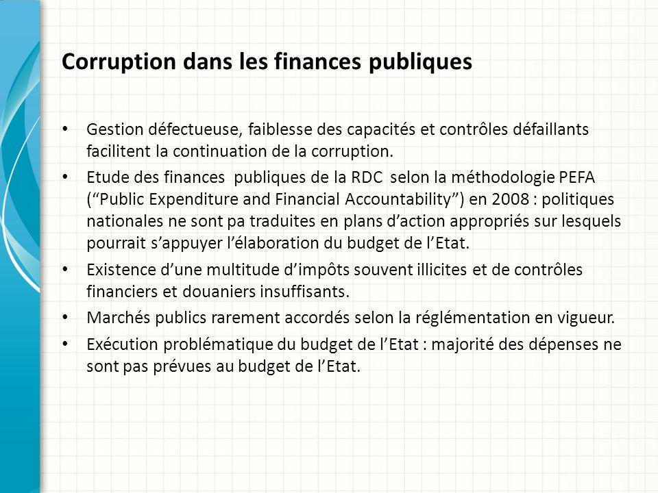 Corruption dans les finances publiques Gestion défectueuse, faiblesse des capacités et contrôles défaillants facilitent la continuation de la corruption.