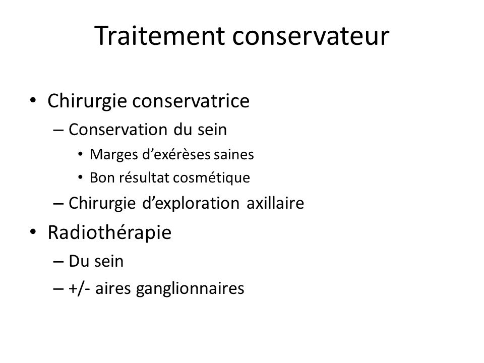 Indications du TRT conservateur Carcinome – Unifocal – Non inflammatoire – Distance / Plaque aréolomamelonnaire Option « Pamectomie »….