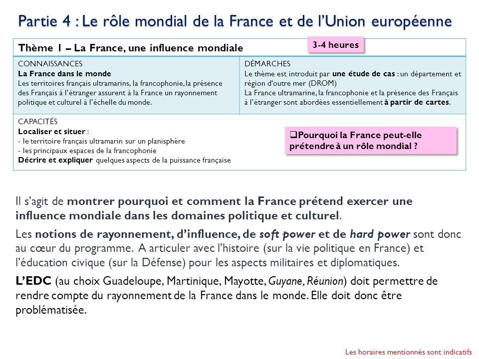 Thème 1 – La France, une influence mondiale CONNAISSANCES La France dans le monde Les territoires français ultramarins, la francophonie, la présence d
