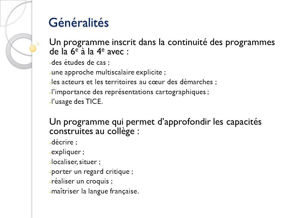 Généralités Un programme inscrit dans la continuité des programmes de la 6 e à la 4 e avec : - des études de cas ; - une approche multiscalaire explic