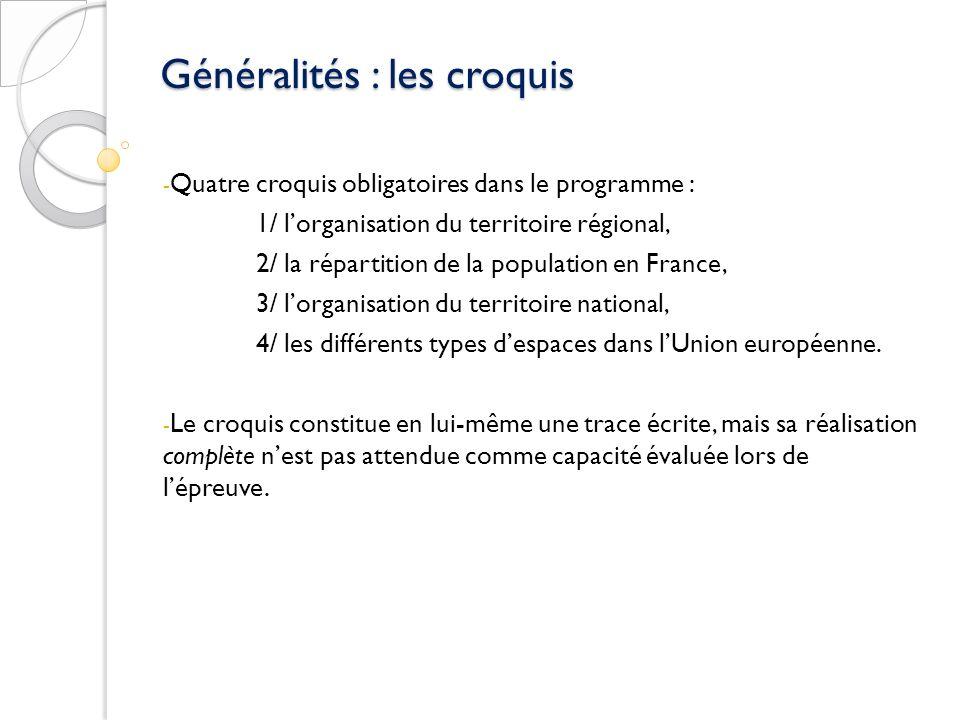 Généralités : les croquis - Quatre croquis obligatoires dans le programme : 1/ lorganisation du territoire régional, 2/ la répartition de la populatio
