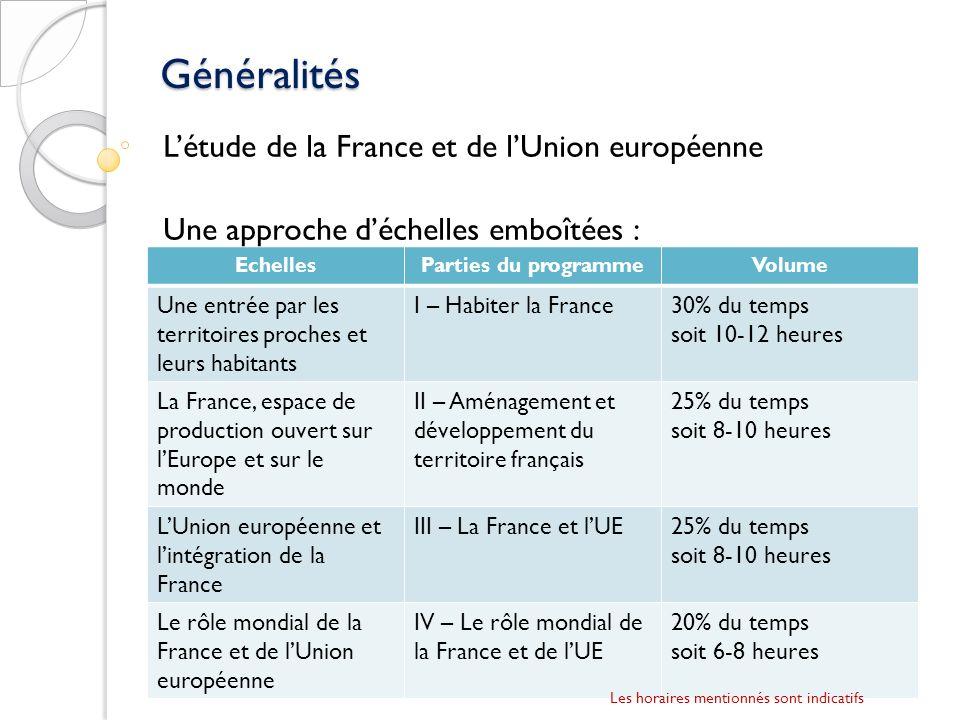 Généralités Létude de la France et de lUnion européenne Une approche déchelles emboîtées : EchellesParties du programmeVolume Une entrée par les terri