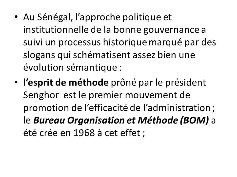Au Sénégal, lapproche politique et institutionnelle de la bonne gouvernance a suivi un processus historique marqué par des slogans qui schématisent as