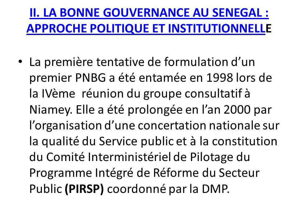 II. LA BONNE GOUVERNANCE AU SENEGAL : APPROCHE POLITIQUE ET INSTITUTIONNELLII. LA BONNE GOUVERNANCE AU SENEGAL : APPROCHE POLITIQUE ET INSTITUTIONNELL