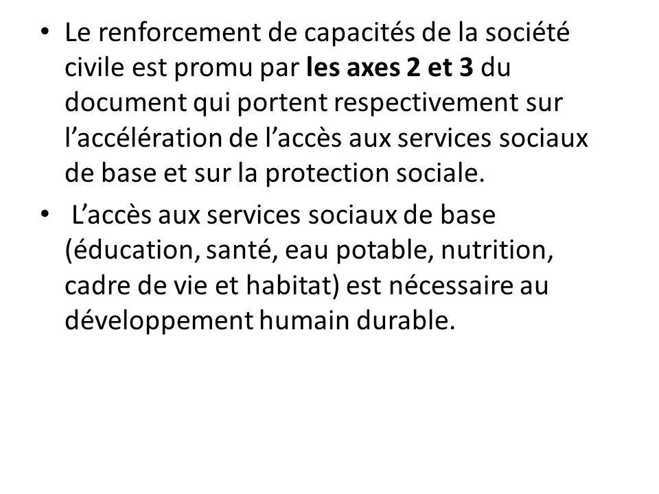 Le renforcement de capacités de la société civile est promu par les axes 2 et 3 du document qui portent respectivement sur laccélération de laccès aux