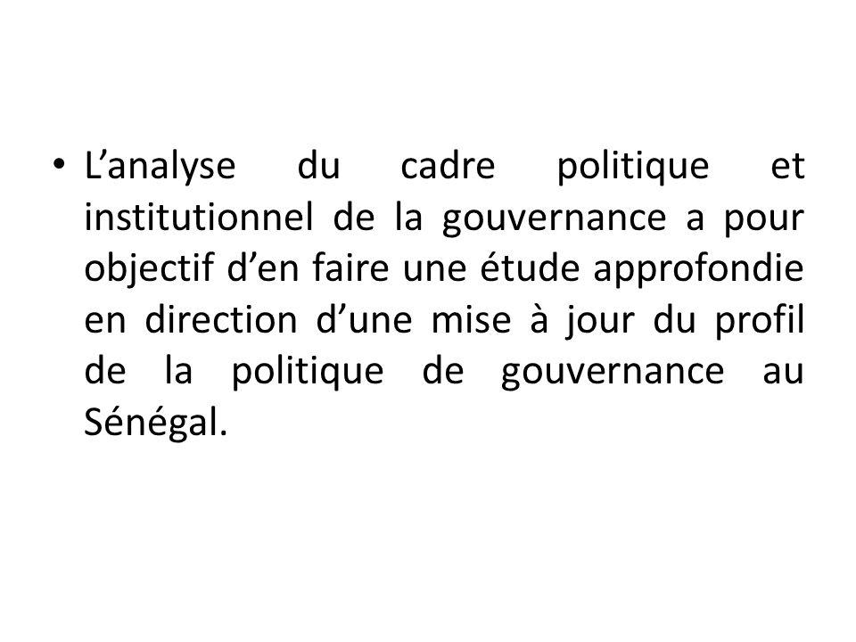 Lanalyse du cadre politique et institutionnel de la gouvernance a pour objectif den faire une étude approfondie en direction dune mise à jour du profi