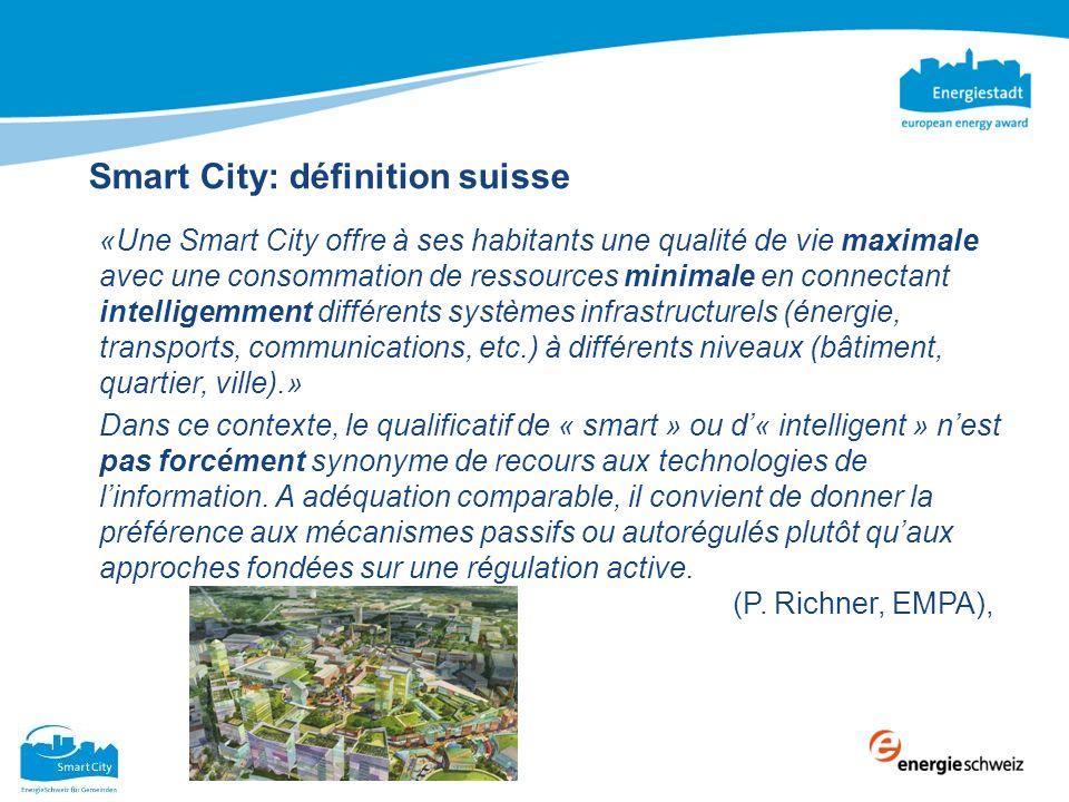 Smart City: définition suisse «Une Smart City offre à ses habitants une qualité de vie maximale avec une consommation de ressources minimale en connec
