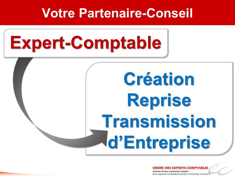 www.experts-comptables-poitou-charentes-vendee.fr Votre Partenaire-ConseilCréationRepriseTransmissiondEntrepriseCréationRepriseTransmissiondEntreprise